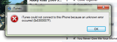 iTunes could not connect to this iPhone because an unknown error occurred (0xE800007F).
